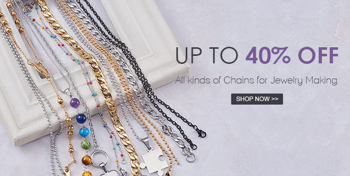 Up to 40% OFF All kinds of Chains for Jewelry Making